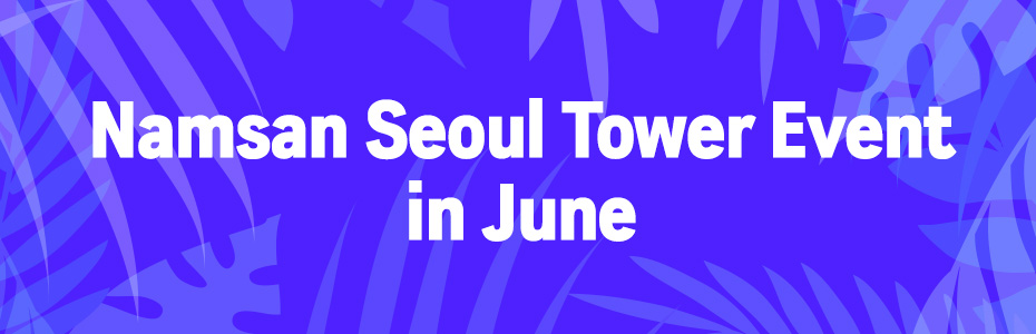 Namsan Seoul Tower Event in June